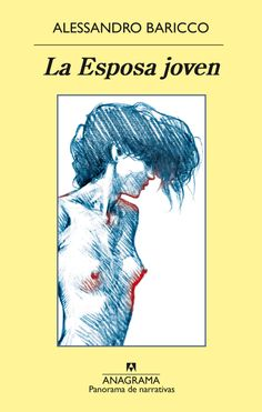 La esposa joven/ The Young Bride (Paperback) (Alessandro Baricco) Cgi, Desiderata, Fiction Books, Books Online, Book Worms, Ebooks, Reading, Memes, Movie Posters