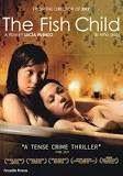 THE FISH CHILD  Lesbian Movie http://downloadlesbianmovies.blogspot.ca #lesbian #movies