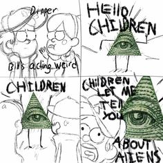 Oh my glob this is so funny yet messed up... Bill becomes Illuminati