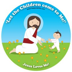 """'Let the children come to me!"""" Jesus love me! www.happysaints.com"""