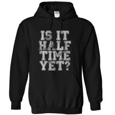 Is It Half Time Yet? - Great for fans of Marching Band! Show your love for great half time shows with this fun Is It Half Time Yet? design! (Music Tshirts)