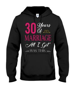 30 Years Of Marriage And All I Got was This shirts, apparel, posters are available at TeeChip.