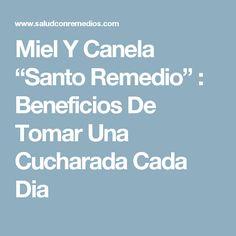"""Miel Y Canela """"Santo Remedio"""" : Beneficios De Tomar Una Cucharada Cada Dia"""