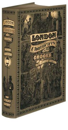 """""""London Characters and Crooks"""" Henry Mayhew"""