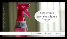 Homemade air freshener - This stuff is easy to make, super cheap, and isn't full of the dangerous toxins of commercial products.