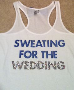 Sweating for the Wedding Workout Tank! @Blaire MacRae & @Jessica Parker & @Lindsey Westrup hahha!
