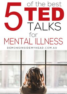 5 Of The Best TED Talks On Mental Illness Anxiety & Depression Blog Site | Mental Health & Illness Awareness