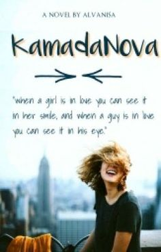 """Anda harus baca """" KamadaNova  pada #Wattpad. #teenfiction"""