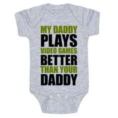 If your baby's daddy plays video games better than all the rest this is the one-piece for you! For all the gamer-to-be babies out there, or video game loving parents trying to get some laughs! Great fathers day surprise or baby shower gift!