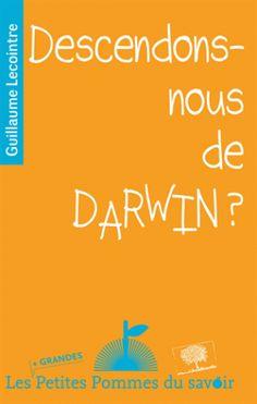 Descendons-nous de Darwin ? / Guillaume Lecointre, Paris : Le Pommier, 2015 BU LILLE 1, Cote 575.82 LEC http://catalogue.univ-lille1.fr/F/?func=find-b&find_code=SYS&adjacent=N&local_base=LIL01&request=000625269