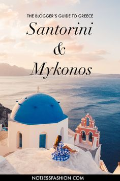 Greece Travel Guide - The Best Things to See in Santorini & Mykonos // Notjessfashion.com // greece travel tips, guide to greece, santorini travel guide, what to do in santorini, instagrammable spots in santorini, santorini for bloggers, mykonos for bloggers, where to shoot in mykonos