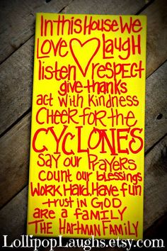 Love this! Etsy listing at http://www.etsy.com/listing/155525847/iowa-state-cyclones-in-this-house-we