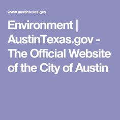 Environment | AustinTexas.gov - The Official Website of the City of Austin