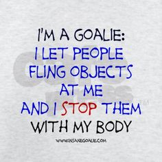 Hockey Goalie Quotes and Sayings Field Hockey Goalie, Hockey Mom, Soccer Players, Ice Hockey, Baseball Field, Goalie Quotes, Lacrosse Quotes, Hockey Sayings, Sport Quotes