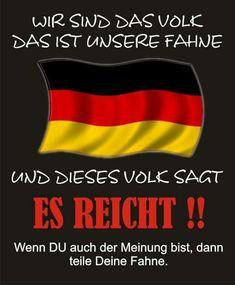 Wir sind das Volk, das ist unsere Fahne und dieses Volk sagt ES REICHT!!! Wenn du auch der Meinung bist, dann teile deine Fahne.