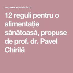 12 reguli pentru o alimentație sănătoasă, propuse de prof. dr. Pavel Chirilă