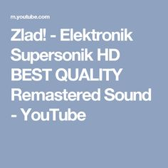 Zlad! - Elektronik Supersonik HD BEST QUALITY Remastered Sound - YouTube