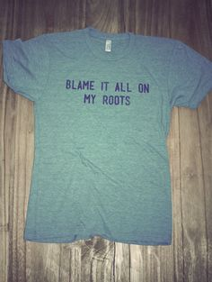 Blame It Tee! Gimme!!!!