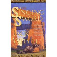 The Singing Sword (Camulod Chronicles, #2) Written by Jack Whyte