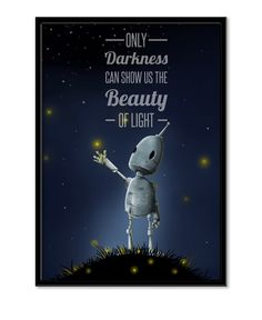 """Børneplakat med robot """"Only Darkness can show us the beauty of light"""""""