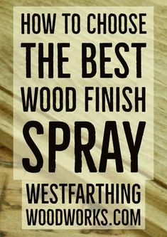 Pick the right finish spray, and you'll have an easy time, lay down a great looking finish, and feel like a professional. It's all in the right product and I'll show you what you need to know. Woodworking Education, Small Woodworking Projects, Small Wood Projects, Woodworking Garage, Woodworking Books, Beginner Woodworking Projects, How To Make Something, Shop Layout, Wood Working For Beginners