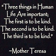 Clark Griswald Printable Quotes - Mother Teresa On Kindness Quotes - My Image… The Words, Cool Words, Kindness Matters, Kindness Quotes, Human Kindness, Great Quotes, Quotes To Live By, Inspirational Quotes, Change Quotes