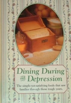 Dining During the Depression: Strong Family Ties, Hard Work, and Good Old-Fashioned Cooking Sustained Folks Through the (Reminisce Books) by Karen Thibodeau Old Recipes, Vintage Recipes, Real Food Recipes, Depression Era Recipes, Cooking Tips, Cooking Recipes, Money Saving Meals, Vintage Cooking, Strong Family