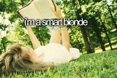 """I know I may be blonde sometimes, but I'm not stupid!"""" """"No, you're a cute blonde. You know, like you do stupid stuff sometimes, but the way you do it makes it okay. You're definitely not a dumb blonde! Blonde Jokes, Blonde Moments, Just Girly Things, To Infinity And Beyond, Describe Me, Story Of My Life, Reading, Dumb And Dumber, Make Me Smile"""