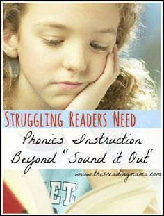 """Struggling Readers Need Phonics Instruction Beyond """"Sound it Out"""" 
