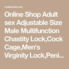 Online Shop Adult sex Adjustable Size Male Multifunction Chastity Lock,Cock Cage,Men's Virginity Lock,Penis Ring,Cock Ring Sex Toys For Men | Aliexpress Mobile
