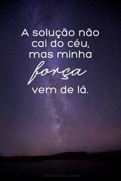 *The solution does not fall from the sky but my strength comes from there Words Quotes, Wise Words, Sayings, Bible Quotes, Portuguese Quotes, Portuguese Phrases, Inspirational Phrases, Jesus Freak, Be True To Yourself