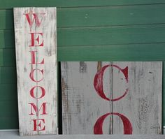 Handmade Large Rustic Shabby Chic Welcome sign - 14.5 inc. W X 49 inc L. $75.00, via Etsy.