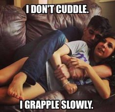 I don't cuddle                                                                                                                                                      More