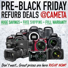 Pre-Black Friday Refurb Deals - ONE TIME ONLY! - Save HUGE on Nikon DSLRs, Coolpix cameras and Accessories