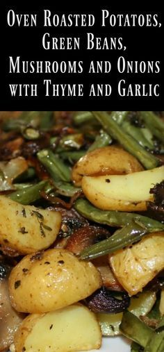 Oven Roasted Potatoes, Green Beans, Mushrooms and Onions with Thyme and Garlic – Robyns.World pilze Oven Roasted Potatoes, Green Beans, Mushrooms and Onions with Thyme and Garlic Side Dish Recipes, Veggie Recipes, Vegetarian Recipes, Healthy Recipes, Green Vegetable Recipes, Veggie Food, Grilling Recipes, Oven Dishes Recipes, Healthy Meals