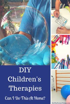 DIY Children's Therapies - Not The Former Things