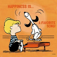 Happiness is a favorite song.