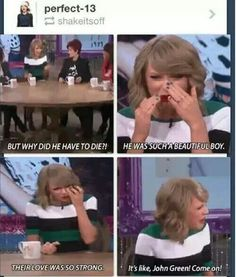 Oh my Swift...Taylor fangirling over The Fault In Our Stars. My life is complete.