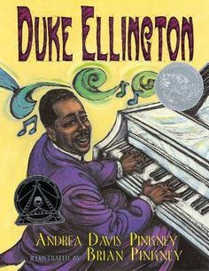 1999 Caldecott Honor - Duke Ellington: The Piano Prince and His Orchestra by Andrea Davis Pinkney, Brian Pinkney (Illustrator)