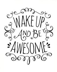 Wake up and be awesome PRINTABLE art,bedroom printable,bathroom wall art,inspirational quote,motivational quote,bedroom wall art,nursery art