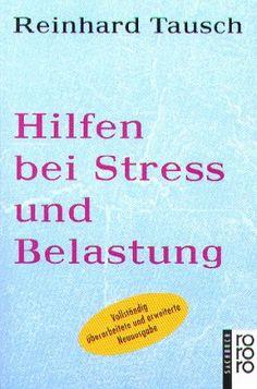 Hilfen bei Streß und Belastung: Was wir für unsere Gesundheit tun können von Reinhard Tausch, http://www.amazon.de/dp/3499601249/ref=cm_sw_r_pi_dp_bwWJrb1QKZ48M