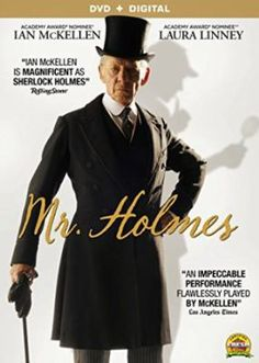 """""""An aged, retired Sherlock Holmes, deals with early dementia, as he tries to remember his final case and a woman, the memory of whom still haunts him. He also befriends a fan, the young son of his housekeeper, who wants him to work again.""""-IMDB  DEC 2015"""