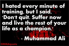 Motivational Quotes from MMA, UFC & More: Muhammad Ali on suffering in training Amazing Inspirational Quotes, Inspiring Quotes About Life, Acrylic Nail Designs, Acrylic Nails, Muhammad Ali Quotes, Martial Arts Quotes, Monday Motivation, Training Motivation, Gym Training