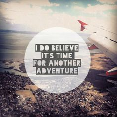 I do believe it's time for another adventure. #wisdom #affirmations