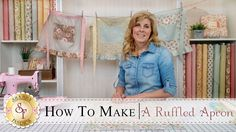 Country Kitchen Ruffled Apron | with Jennifer Bosworth of Shabby Fabrics. Learn how to make an adorable apron using only 3 fat quarters!