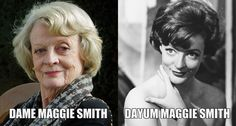 Dame Maggie Smith #funny #lol Click the photo to see more!