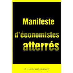 Ce manifeste, signé par plus de sept-cents économistes, dénonce dix fausses évidences, mal fondées scientifiquement, qui servent à justifier les politiques actuellement menées en Europe. Il soumet au débat vingt-deux propositions pour une autre stratégie.  Cote: 2-1041 ASK