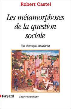 Les métamorphose de la question sociale, Robert Castel - 14€40 à la Fnac