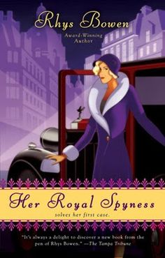 Her Royal Spyness by Rhys Bowen - great fun and engrossing mysteries. I love whodunits with a sense of humor.