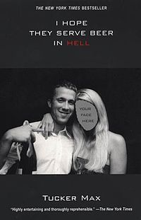 Don't laugh but this book is awesome. Very hilarious. I Hope They Serve Beer in Hell by Tucker Max Tucker Max, Books To Read, My Books, Reading Books, Las Vegas, Book Nooks, Laughing So Hard, I Hope, Great Books